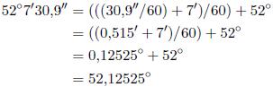 Umrechnung von 52° 7′ 30,9″ in Dezimalgrad